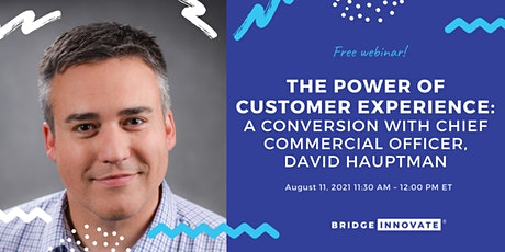 The Power of Customer Experience: A Conversion with David Hauptman Tickets