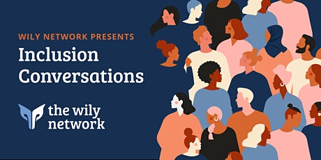 Inclusion Conversations, virtual discussion series tickets