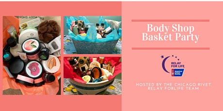 Body Shop Basket Party - Hosted by Chicago Rivet Relay For Life Team tickets