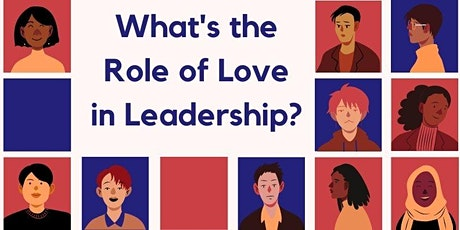 What's the Role of Love in Leadership? tickets