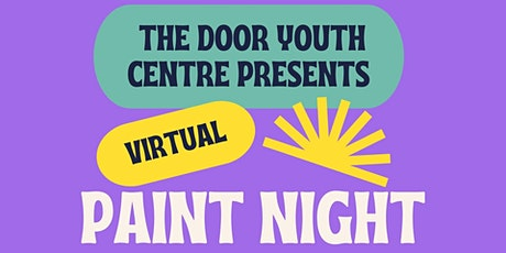 Virtual Paint Night in Support of The Door Youth Centre tickets
