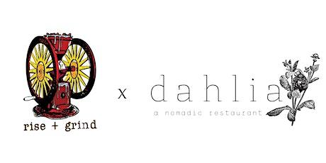 dahlia | rise + grind tickets