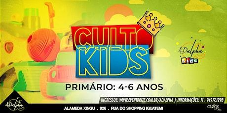 CULTO KIDS - PRIMÁRIOS ( 4 A 6 ANOS) ingressos