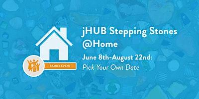jHUB Stepping Stones @Home