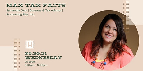 Max Tax Facts | Taught by Samantha Dent | Tax Advisor with Accounting Plus tickets