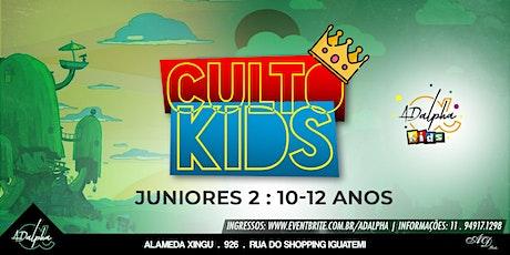 CULTO KIDS - JUNIORES II ( 10 A 12 ANOS) ingressos