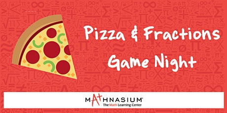 Pizza & Fractions Game Night w/ Mathnasium tickets