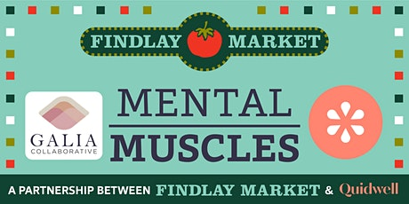 Quidwell Presents: Mental Muscles with Galia Collaborative! tickets