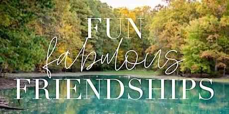 Fun, Fabulous, Friendships tickets