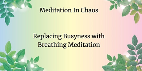 Meditation in Chaos tickets
