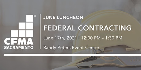 CFMA Luncheon - Federal Construction Contracting: The Basics tickets