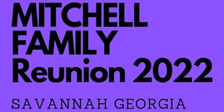 Mitchell Family Reunion 2022 Savannah Georgia tickets