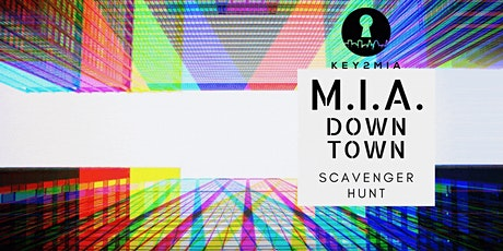 M.I.A. Downtown Scavenger Hunt tickets