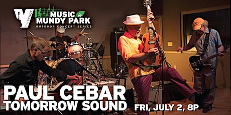 PAUL CEBAR TOMORROW SOUND - Music in Mundy Park Outdoor Concert tickets