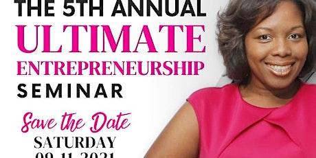 5th Annual Ultimate Entrepreneurship Seminar tickets