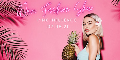 WAVE Fashion Show - Pink Influence tickets
