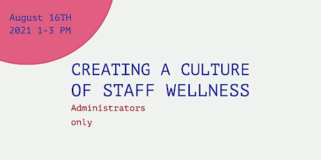 Creating a Culture of Staff Wellness tickets