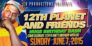 12th Planet & Friends Birthday Bash Sun June 7th