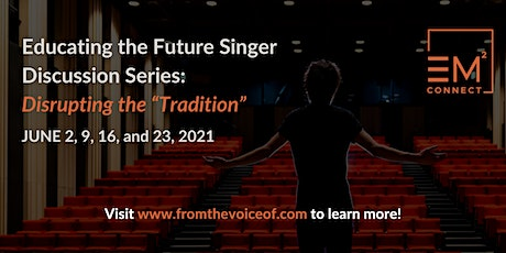 """Education the Future Singer Discussion Series: Disrupting the """"Tradition"""" tickets"""