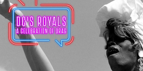 DC's Royals: A Celebration of Drag tickets