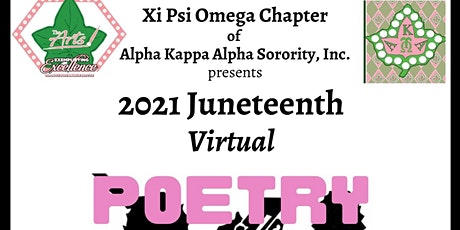 Xi Psi Omega Presents:  2021 Juneteenth Virtual Po tickets