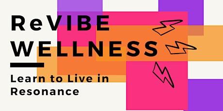 ReVIBE WELLNESS 1 Day Retreat tickets