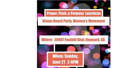 Prayer, Push & Purpose Luncheon . Vision Board Party tickets