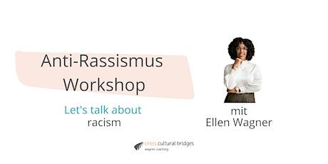 Anti-Rassismus Workshop mit Ellen Wagner  - Let's talk about racism Tickets