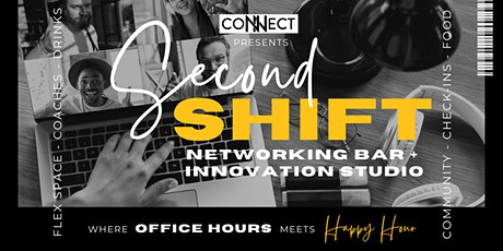 Second Shift - Networking Bar + Innovation Studio tickets