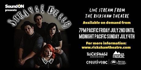 Strange Breed Live Stream from The Rickshaw Theatre tickets