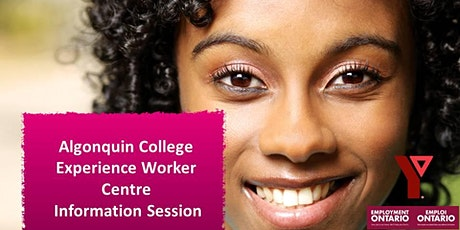 Algonquin College, Experience Worker Centre Information Session tickets