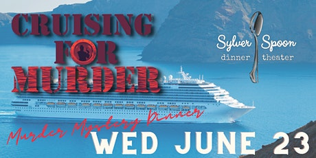 Cruising for Murder: a Vacation to Die For! Murder Mystery Dinner tickets