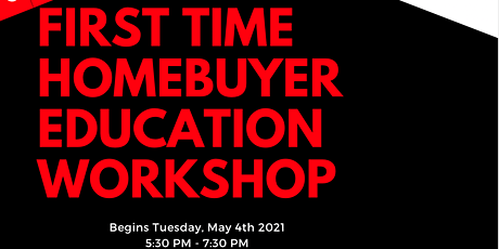 Realizing the American Dream: First Time Homebuyer's Education Workshop tickets