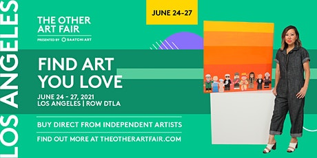 The Other Art Fair Los Angeles: June 24 - 27, 2021 tickets