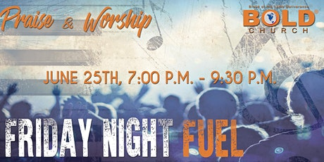 Friday Night Fuel Praise Service tickets
