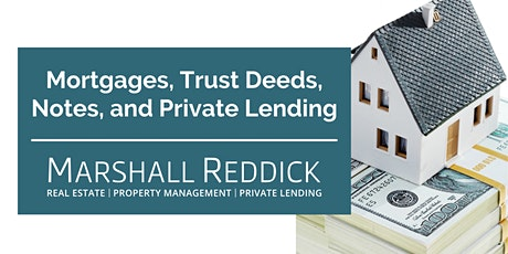 Mortgages, Trust Deeds, Notes and Private Lending tickets