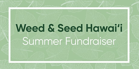 Weed & Seed Hawaii Summer Fundraiser tickets