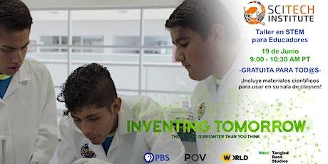 Espanol - Inventing Tomorrow (Taller para educadores inventando el mañana) entradas