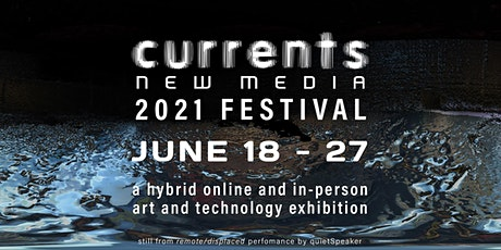 Currents New Media 2021 Festival @ CCA tickets