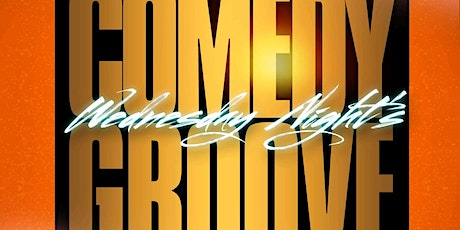 Wednesday Night Comedy Groove! tickets