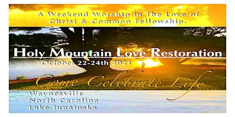 Holy Mountain Love Restoration tickets