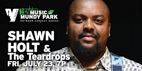 SHAWN HOLT & THE TEARDROPS Music in Mundy tickets