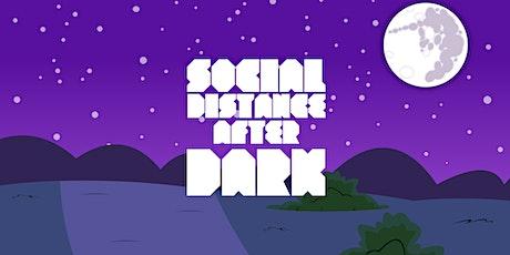 Social Distance After Dark tickets