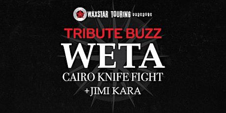 Weta/Cairo Knife Fight Tribute +Jimi Kara tickets