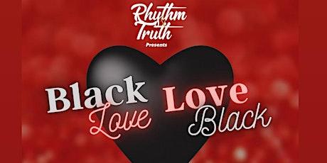 Rhythm & Truth presents: Black Love, Love Black tickets