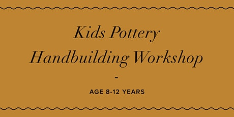 School Holiday- Pottery Workshop (Ages 8+) HAND BUILDING tickets
