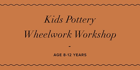 School Holiday- Pottery Workshop (Ages 8+) WHEELWORK tickets