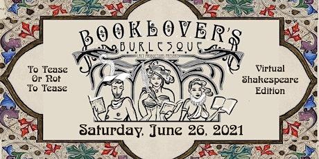 BOOKLOVER'S BURLESQUE: To Tease Or Not To Tease (VirtualShakespeareEdition) tickets