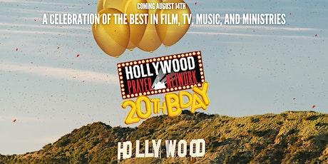Hollywood Prayer Network 20th Birthday  Celebration! tickets