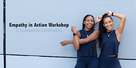 Empathy in Action Workshop: A Juneteenth Celebration tickets